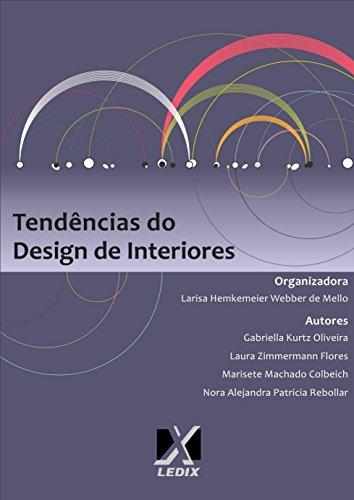Tendências do Design de Interiores (Portuguese Edition) por Larisa Hemkemeier Webber de MELLO
