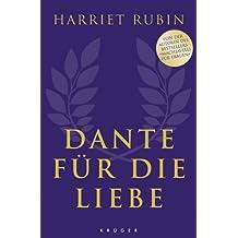 """Dante für die Liebe: Von der Autorin des Bestsellers """"Machiavelli für Frauen"""""""