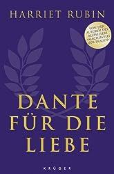 Dante für die Liebe: Von der Autorin des Bestsellers