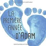 La première année d'Adam: Album bébé à remplir pour la première année de vie -...