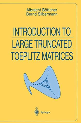Introduction to Large Truncated Toeplitz Matrices (Universitext)