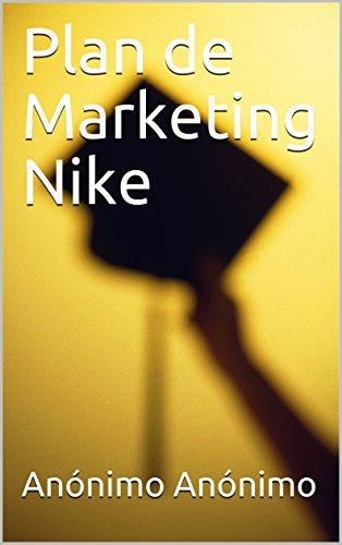 Plan de Marketing Nike por Anónimo Anónimo