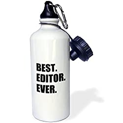 3dRose wb_179777_1 Best Editor Ever-Fun Job Pride Gift for Worlds Greatest Editing Work Sports Water Bottle, 21 oz, White