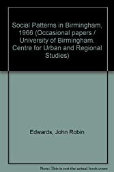 Social Patterns in Birmingham, 1966 (Occasional papers / University of Birmingham. Centre for Urban and Regional Studies)