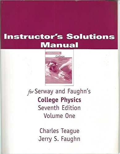 Instructor's Solutions Manual for Serway and Faughn's College Physics. Seventh Edition. Volume One