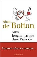 Aussi longtemps que dure l'amour de Alain de Botton