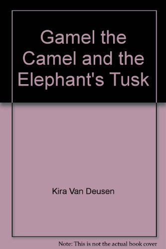 gamel-the-camel-and-the-elephants-tusk