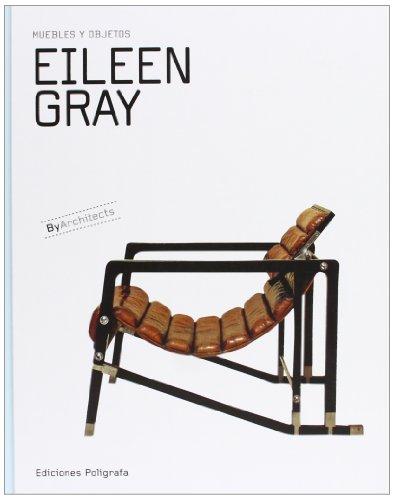 Eileen Gray. Muebles Y Objetos (Cartone) - Español