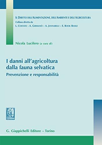 I danni all'agricoltura dalla fauna selvatica: Prevenzione e responsabilità