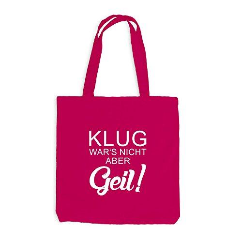 Jutebeutel - Klug war's nicht, aber GEIL! - Sprüche Fun Pink