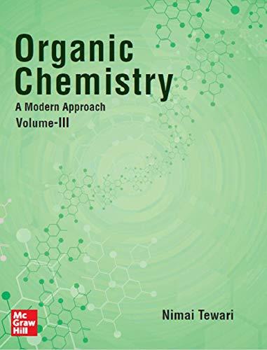 Organic Chemistry, A Modern Approach, Volume-III