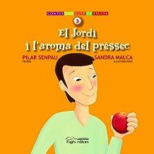 Jordi i l'aroma dels préssecs, El (Contes amb gust de fruita)
