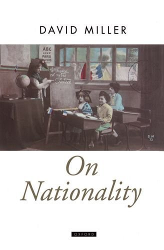 On Nationality (Oxford Political Theory) by David Miller (1995-10-05)