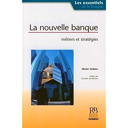 La nouvelle banque : métiers et stratégies