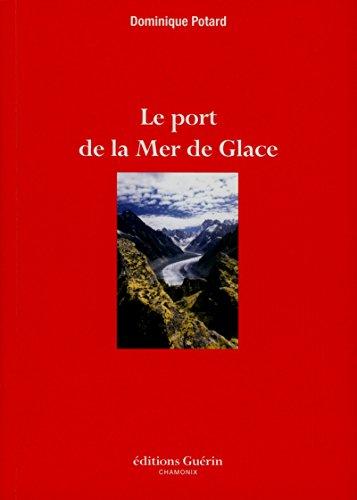 Le port de la Mer de Glace par Dominique Potard