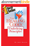 The Healing Codes: Underlying Principles (English Edition)
