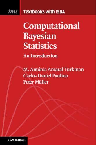 Computational Bayesian Statistics: An Introduction (Institute of Mathematical Statistics Textbooks, Band 11)