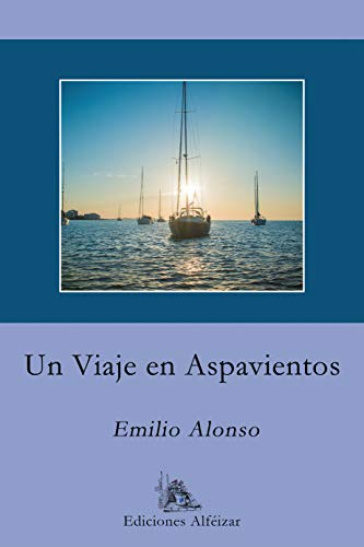 Un Viaje en Aspavientos: Una fantástica y transgresora aventura por Emilio Alonso