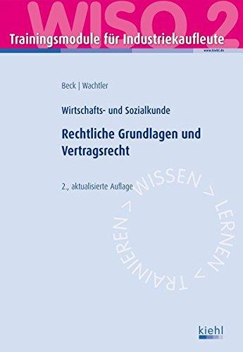 Trainingsmodul Industriekaufleute - Rechtliche Grundlagen und Vertragsrecht (WISO 2): Wirtschafts- und Sozialkunde