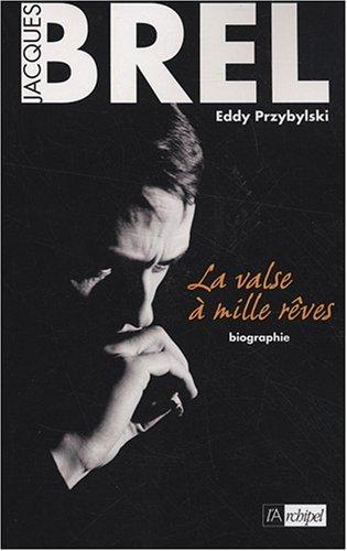 Jacques Brel : La valse  mille rves de Przybylski. Eddy (2008) Broch