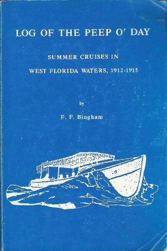 Log of the Peep O'Day: Summer Cruise in West Florida Waters, 1912-1915 (Log-ff)