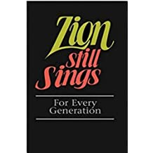 Zion Still Sings: For Every Generation