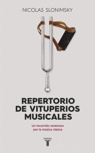 EPUB Repertorio de vituperios musicales: un recorrido venenoso por la música clásica (pensamiento) Descargar gratis