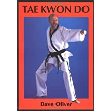 Tae Kwon Do by Dave Oliver (2002-03-01)