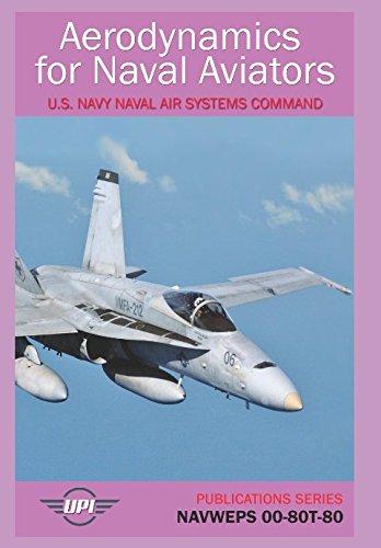 Aerodynamics for Naval Aviators: NAVWEPS 00-80T-80 (Publications Series, Band 2) (Aviator Naval Us)