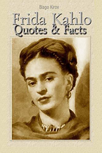 Frida Kahlo: Quotes & Facts (English Edition) eBook: Blago Kirov ...