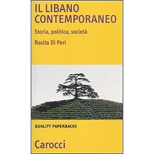 Il Libano contemporaneo. Storia, politica, societ