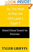 #9: So, You Want to Pass the CFA Level 1 Exam?: Here's Your Ticket to Success