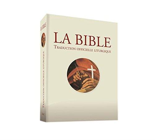 La Bible : Traduction officielle liturgique par CEFTL