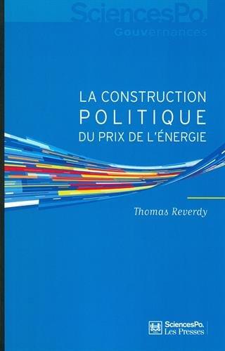 La construction politique du prix de l'énergie : Sociologie d'une réforme libérale