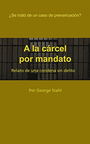 A LA CÁRCEL POR MANDATO por George Stahl