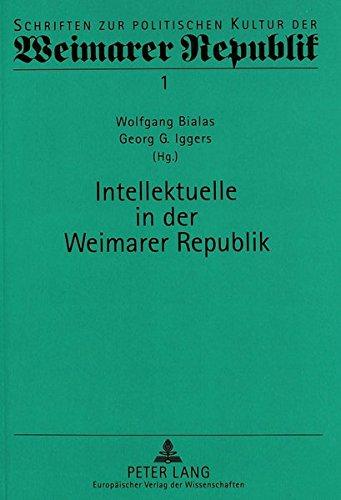 Intellektuelle in der Weimarer Republik: 2., durchgesehene Auflage (Schriften zur politischen Kultur der Weimarer Republik)