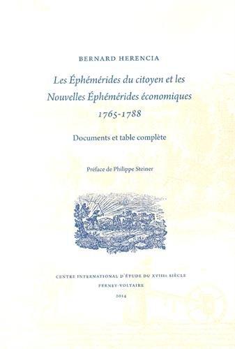 Les Ephémérides du citoyen et les Nouvelles éphémérides économiques (1765-1788) : Documents et table complète