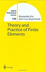 Theory and Practice of Finite Elements (Applied Mathematical Sciences)