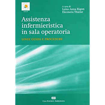 Assistenza Infermieristica In Sala Operatoria. Linee Guida E Procedure
