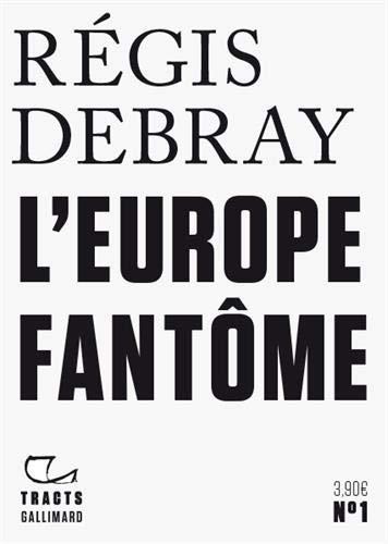 L'Europe fantôme par  Régis Debray