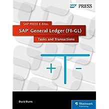 SAP General Ledger (FI-GL): Tasks and Transactions (SAP PRESS E-Bites Book 39) (English Edition)