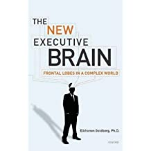 [(The New Executive Brain: Frontal Lobes in a Complex World)] [Author: Elkhonon Goldberg] published on (August, 2009)