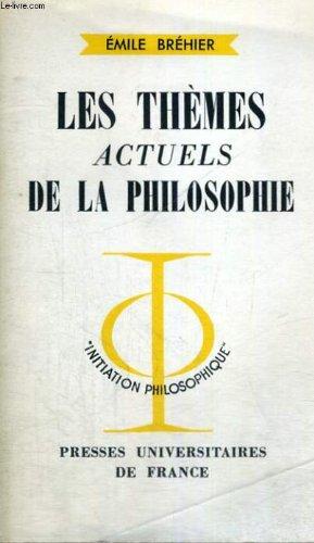 Les themes actuels de la philosophie - sixieme edition - initiation philosophique collection dirigee par j. lacroix par E. BREHIER