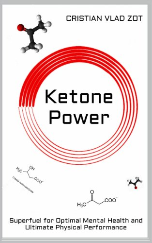 Ketone Power: Superfuel for Optimal Mental Health and Ultimate Physical Performance (English Edition) por Cristian Vlad Zot