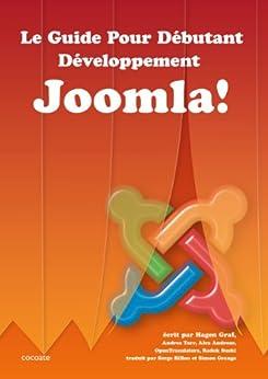 Le Guide Pour Débutant - Développement Joomla! (French Edition) de [Graf, Hagen]