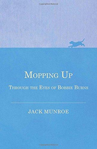 Mopping Up - Through the Eyes of Bobbie Burns