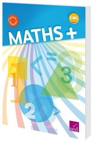 Maths+ CM1 : Manuel de l'élève