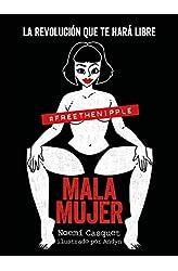 Descargar gratis Mala mujer: La revolución que te hará libre en .epub, .pdf o .mobi