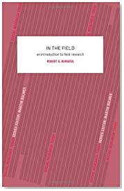 In the Field: An Introduction to Field Research (Social Research Today)