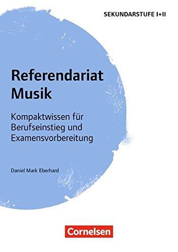 Fachreferendariat Sekundarstufe I und II: Referendariat Musik: Kompaktwissen für Berufseinstieg und Examensvorbereitung. Buch
